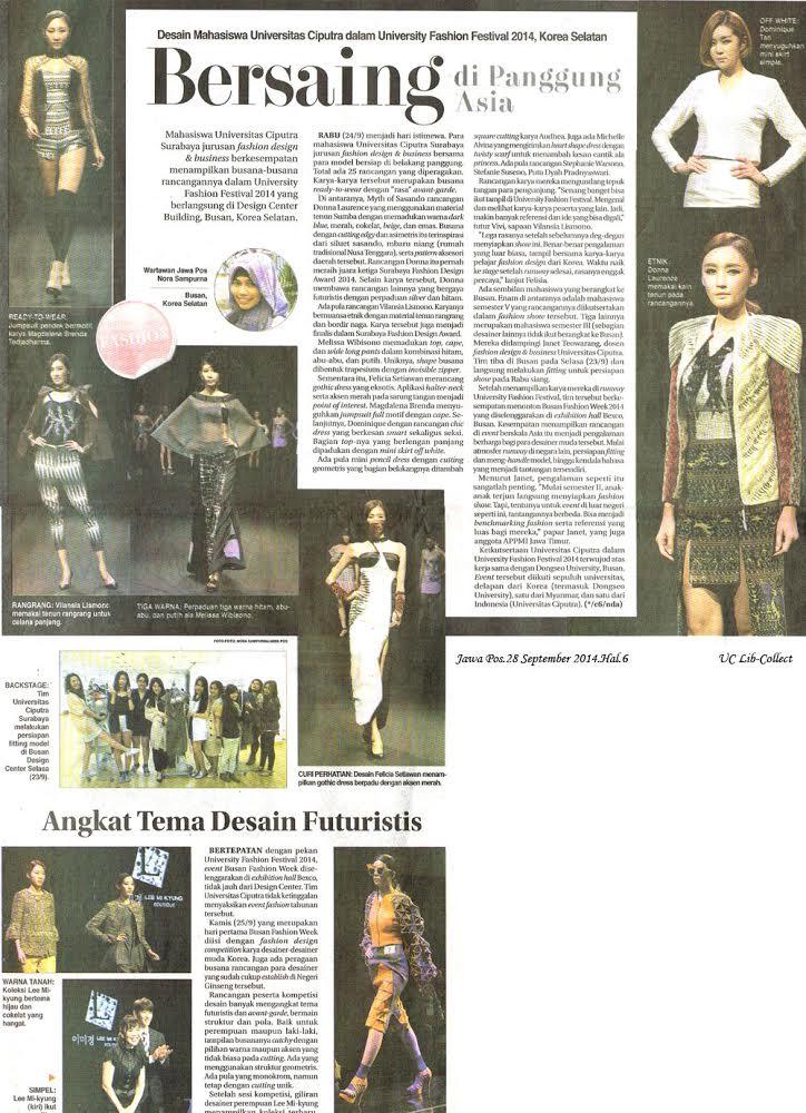 Desain Mahasiswa Universitas Ciputra dalam University Fashion Festival 2014, Korea Selatan. Jawa Pos.28 September 2014.hal.6